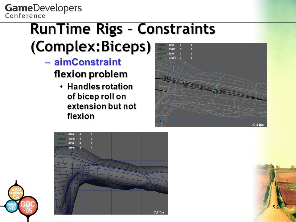 56 RunTime Rigs – Constraints (Complex:Biceps) –aimConstraint flexion problem Handles rotation of bicep roll on extension but not flexionHandles rotat