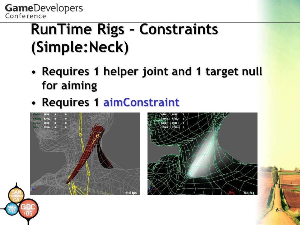 64 RunTime Rigs – Constraints (Simple:Neck) Requires 1 helper joint and 1 target null for aimingRequires 1 helper joint and 1 target null for aiming R