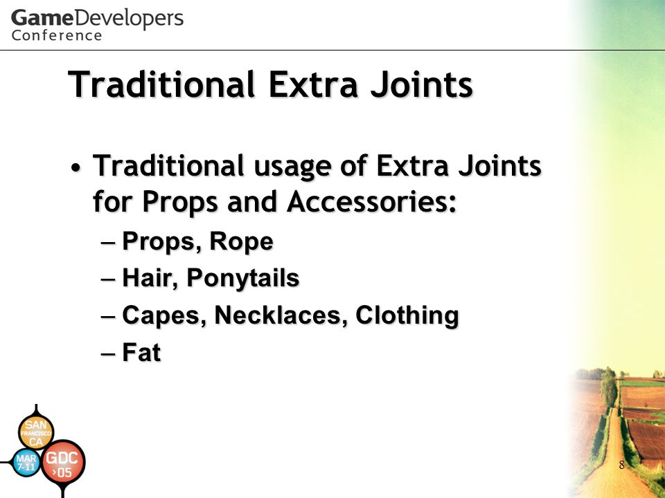 8 Traditional Extra Joints Traditional usage of Extra Joints for Props and Accessories:Traditional usage of Extra Joints for Props and Accessories: –P