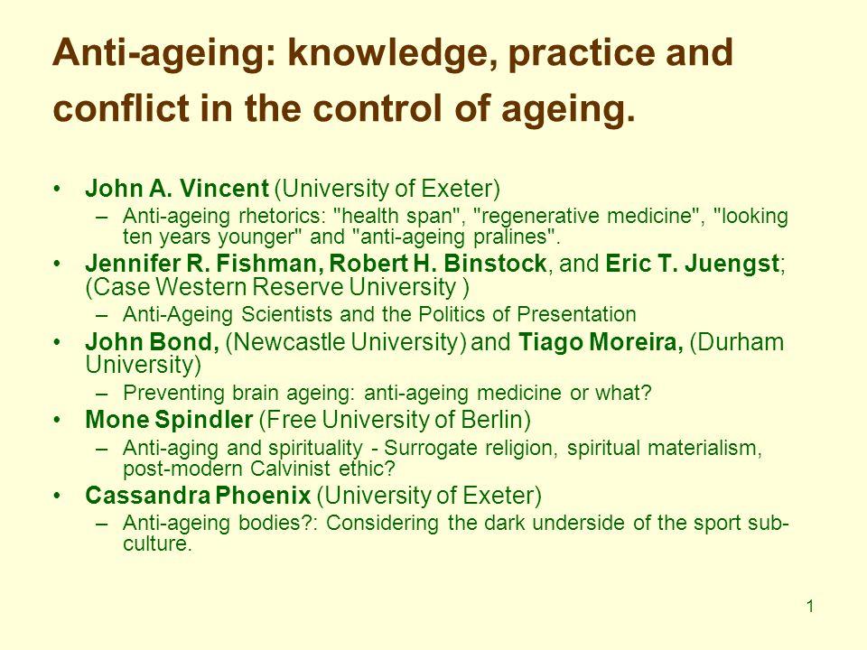 2 Anti-ageing rhetorics: health span , regenerative medicine , looking ten years younger and anti- ageing pralines .