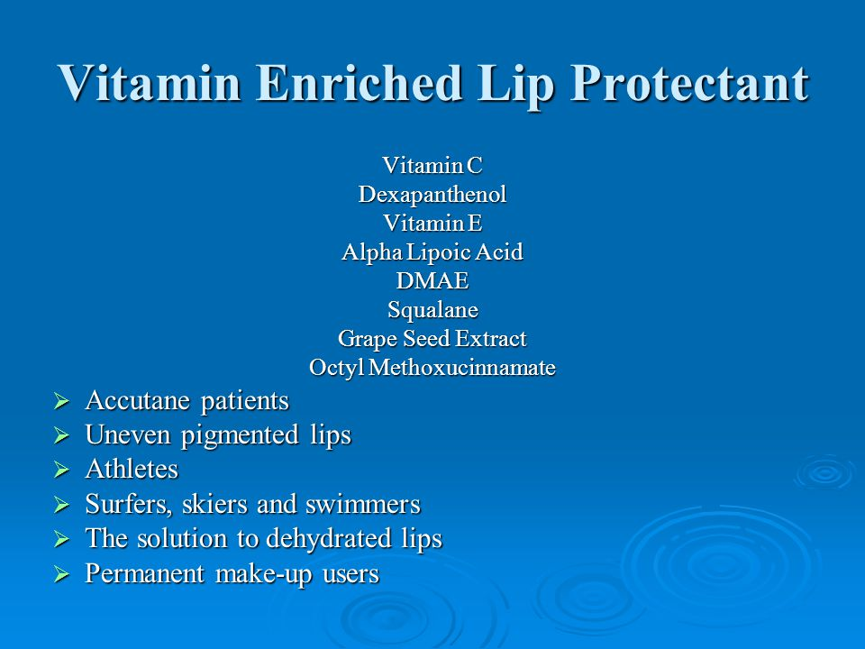 Vitamin Enriched Lip Protectant Vitamin C Dexapanthenol Vitamin E Alpha Lipoic Acid DMAESqualane Grape Seed Extract Octyl Methoxucinnamate  Accutane