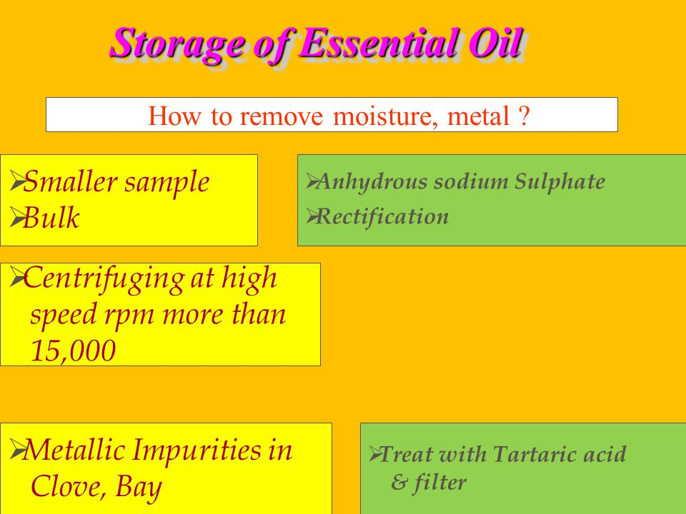 Storage of Essential Oil  Smaller sample  Bulk How to remove moisture, metal .