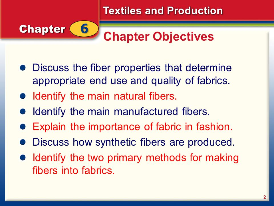 Textiles and Production 3 Fabrics and Fibers The basic building blocks for all fabrics are fibers.