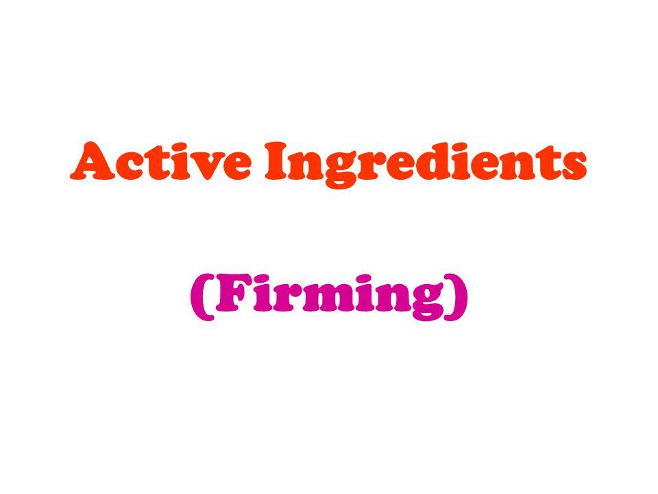 Active Ingredients (Firming)