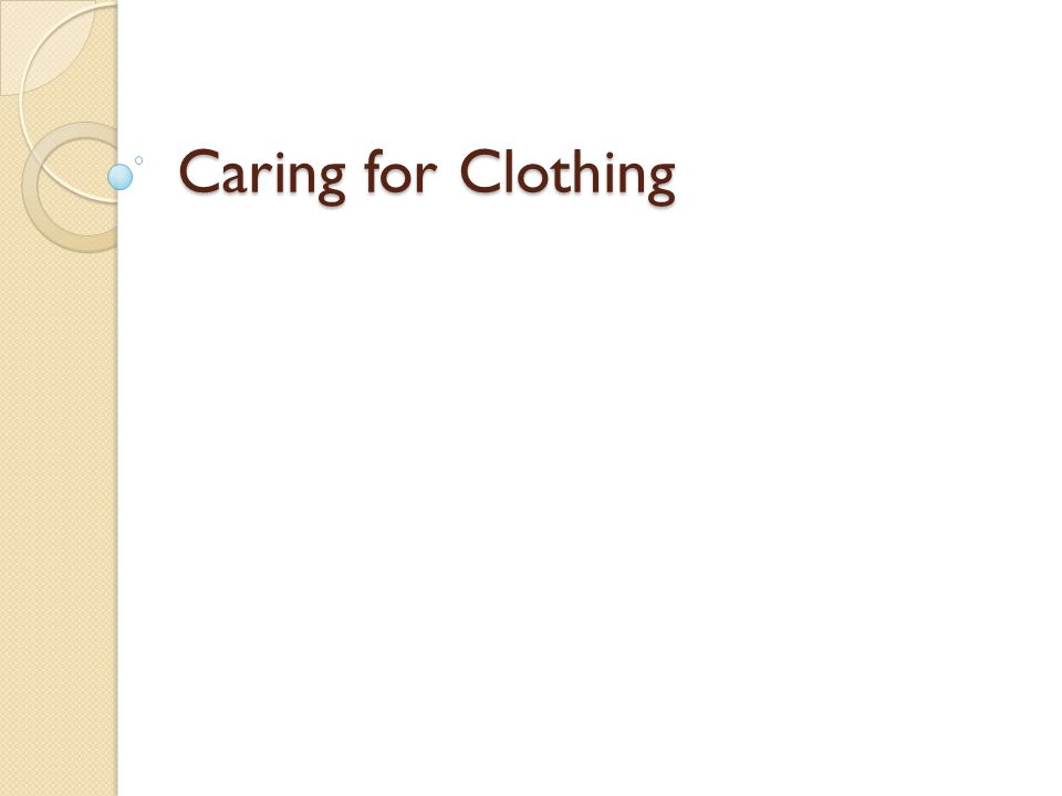 Caring for Clothing