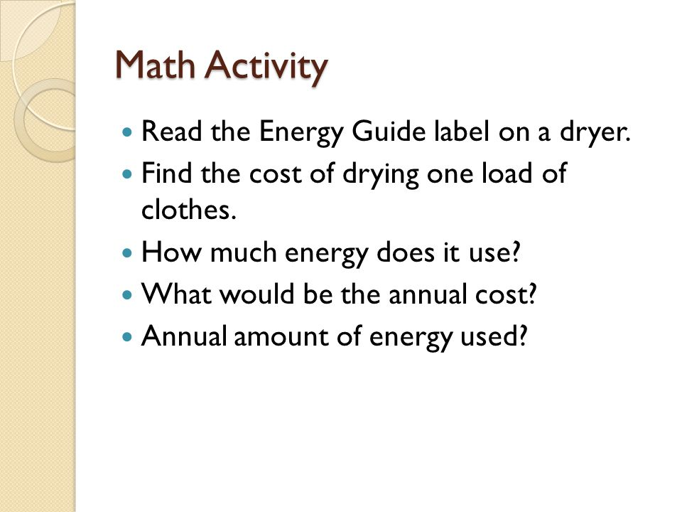 Math Activity Read the Energy Guide label on a dryer.