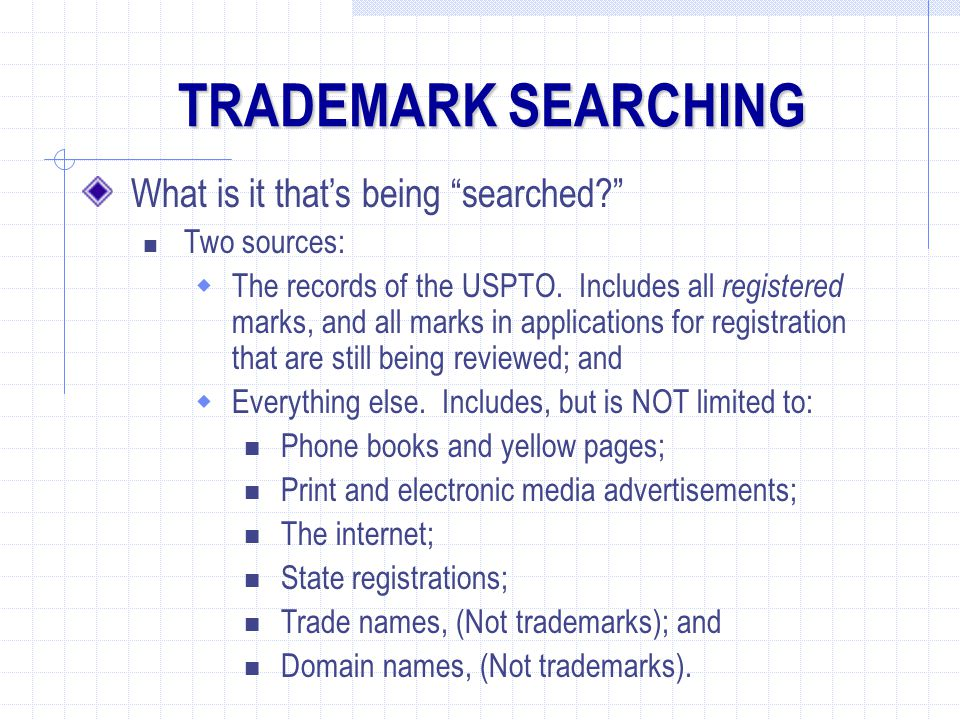 What is it that's being searched? Two sources:  The records of the USPTO.