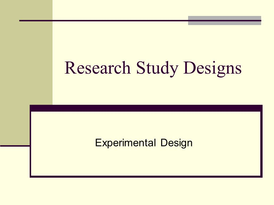 Research Study Designs Experimental Design