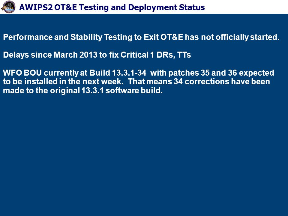 Performance and Stability Testing to Exit OT&E has not officially started.