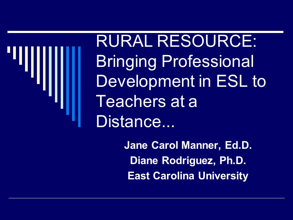 RURAL RESOURCE: Bringing Professional Development in ESL to Teachers at a Distance...