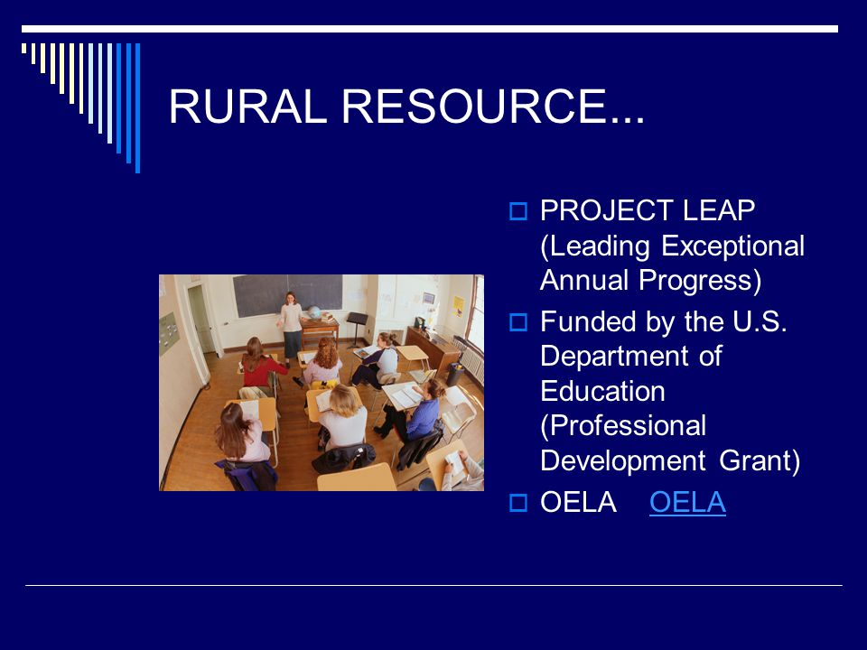 RURAL RESOURCE...  PROJECT LEAP (Leading Exceptional Annual Progress)  Funded by the U.S.