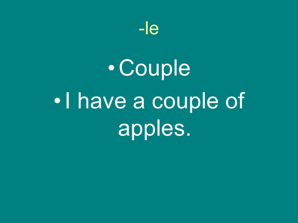 -le Couple I have a couple of apples.