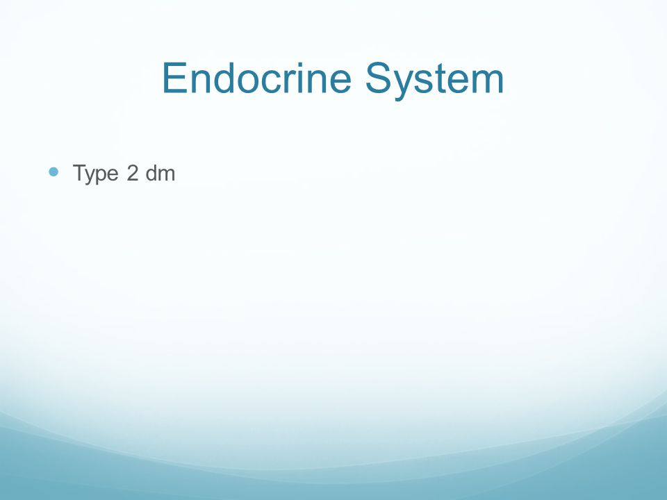Endocrine System Type 2 dm