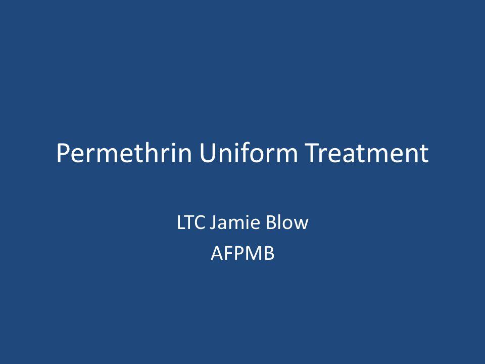 Permethrin Uniform Treatment LTC Jamie Blow AFPMB