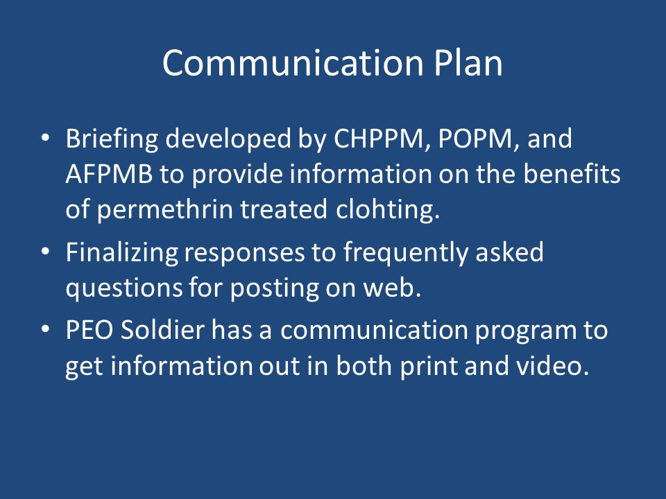 Communication Plan Briefing developed by CHPPM, POPM, and AFPMB to provide information on the benefits of permethrin treated clohting.