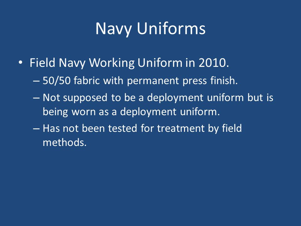 Navy Uniforms Field Navy Working Uniform in 2010. – 50/50 fabric with permanent press finish.