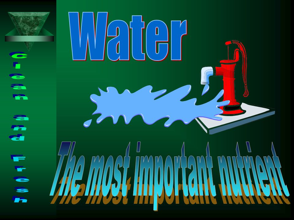 Nutrition  Five Basic parts –Water –Protein –Carbohydrates and Fats (energy) –Minerals –Vitamins