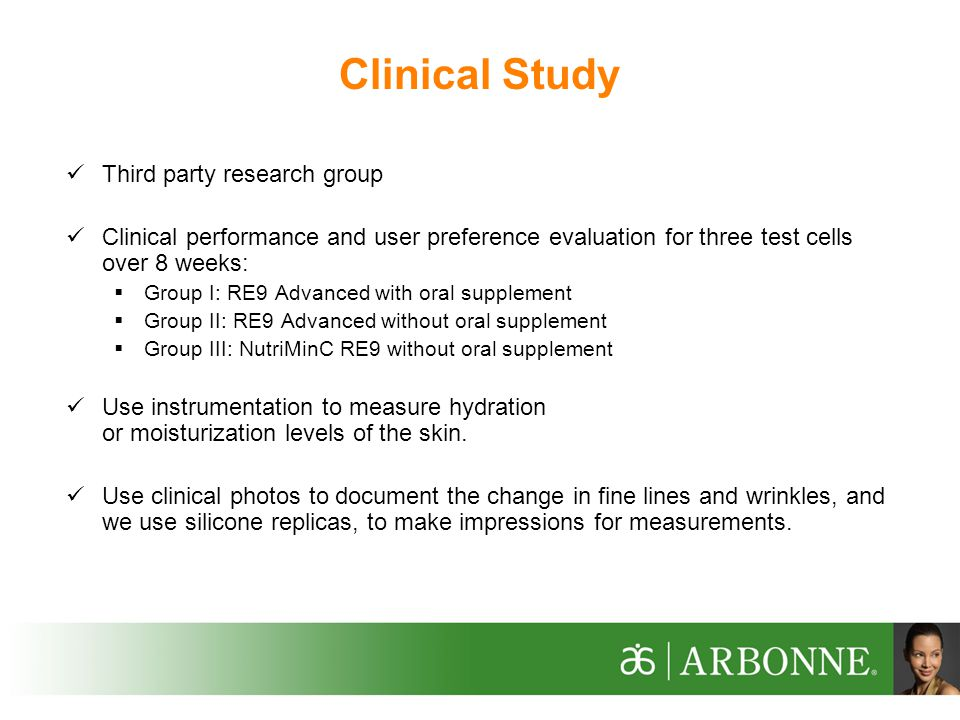 Clinical Study Third party research group Clinical performance and user preference evaluation for three test cells over 8 weeks:  Group I: RE9 Advanced with oral supplement  Group II: RE9 Advanced without oral supplement  Group III: NutriMinC RE9 without oral supplement Use instrumentation to measure hydration or moisturization levels of the skin.
