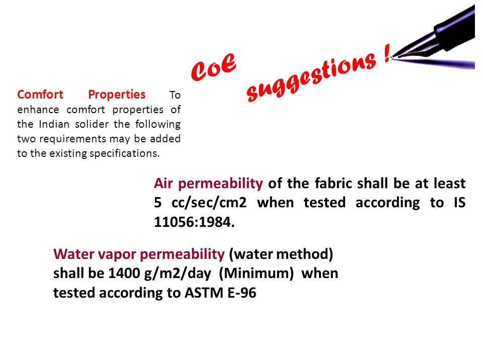 CoE suggestions ! Comfort Properties To enhance comfort properties of the Indian solider the following two requirements may be added to the existing s