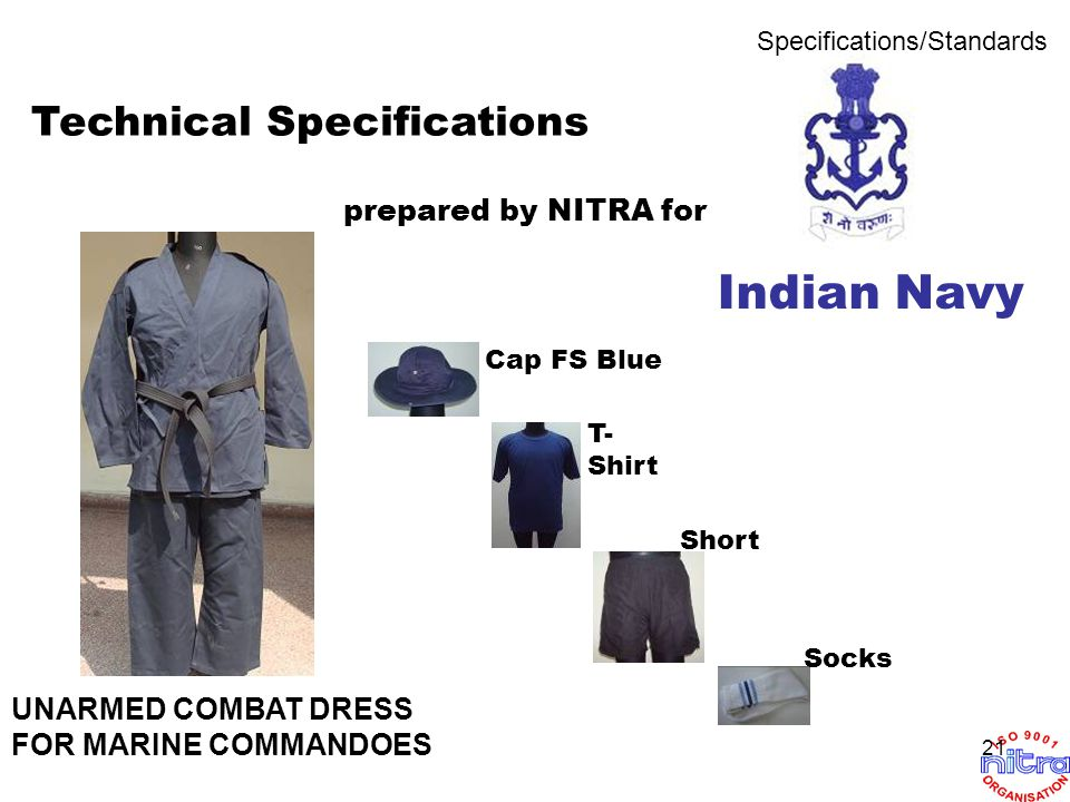 Technical Specifications Indian Navy prepared by NITRA for UNARMED COMBAT DRESS FOR MARINE COMMANDOES Cap FS Blue T- Shirt Short Socks Specifications/