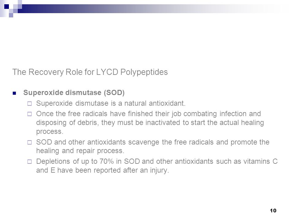 The Recovery Role for LYCD Polypeptides Superoxide dismutase (SOD)  Superoxide dismutase is a natural antioxidant.
