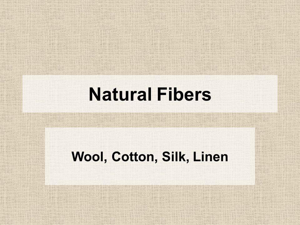 Natural Fibers Wool, Cotton, Silk, Linen