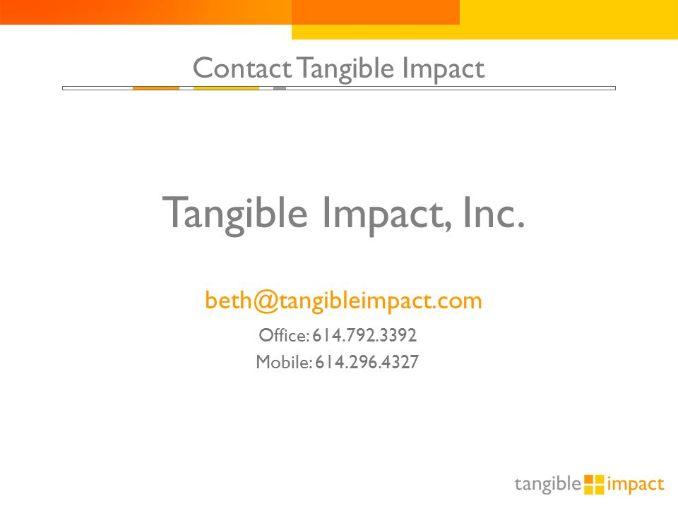 9 Office: 614.792.3392 Mobile: 614.296.4327 Tangible Impact, Inc.