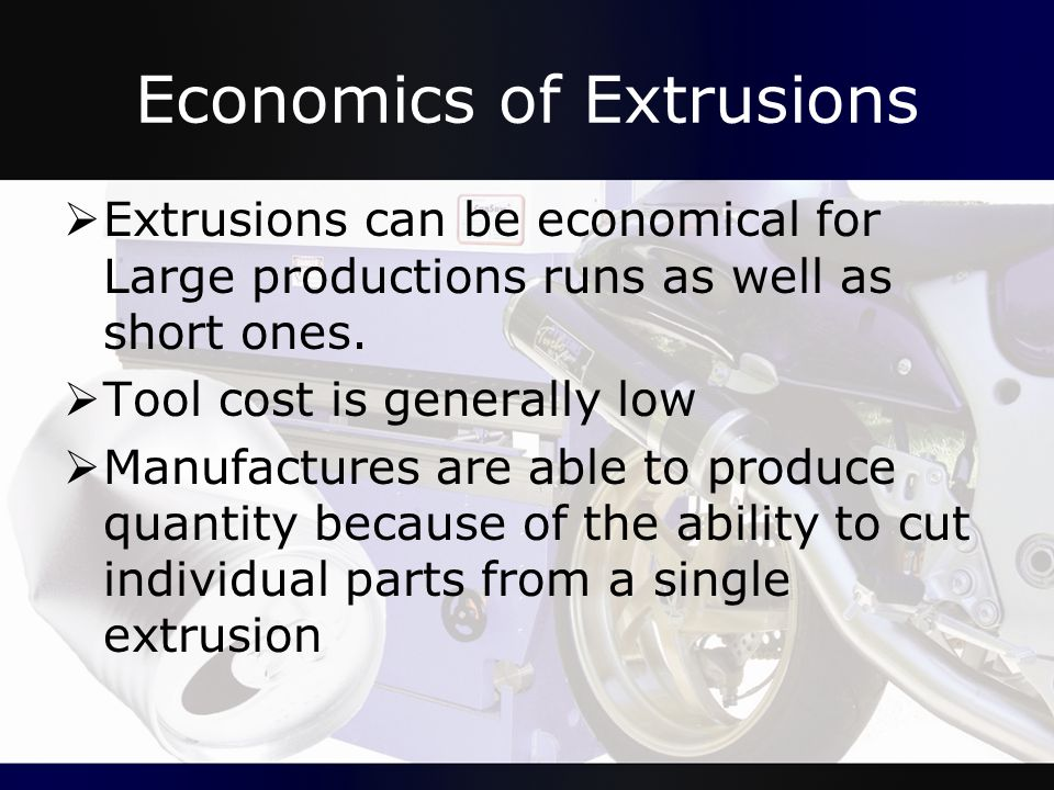 Economics of Sheet-Forming Operations Die and equipment cost Labor and skill required Time Machining and tooling operations Level of automation and computer control required