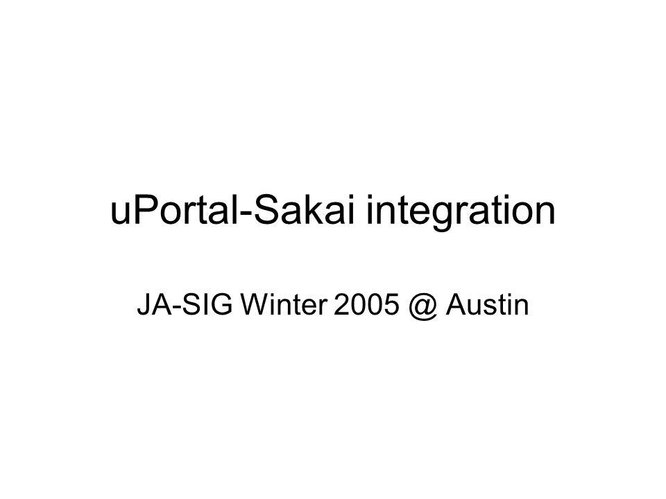uPortal-Sakai integration JA-SIG Winter 2005 @ Austin