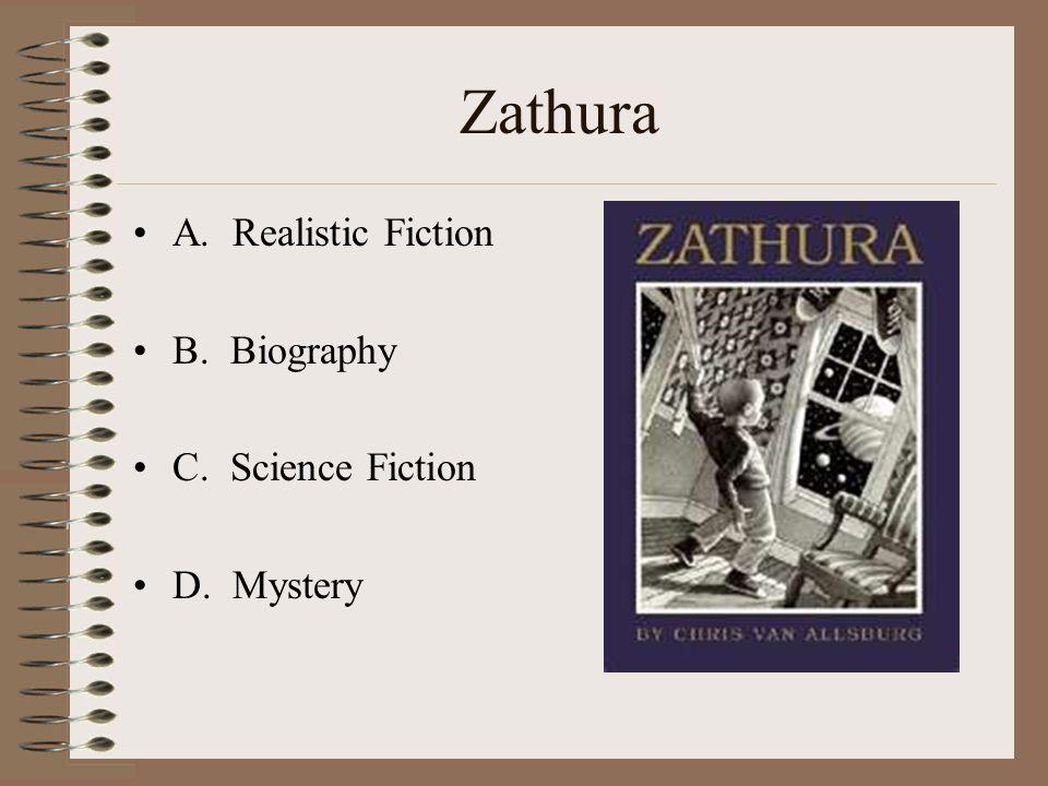 Zathura A. Realistic Fiction B. Biography C. Science Fiction D. Mystery
