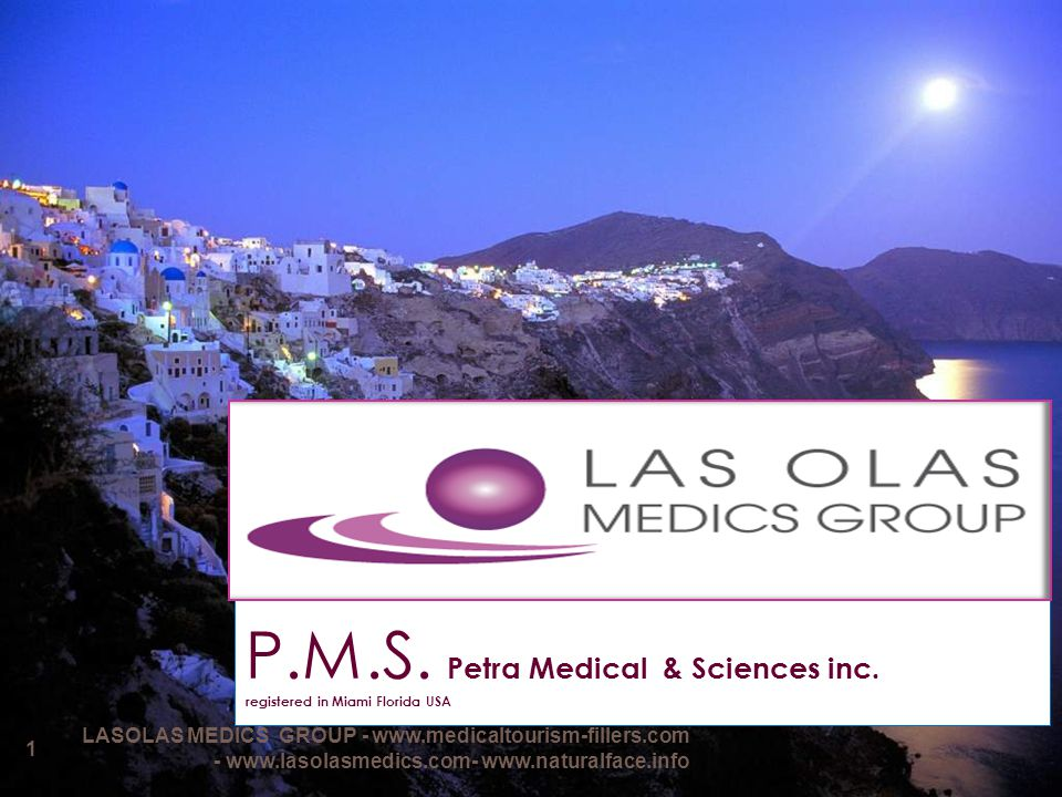 Aesthetic Dermatology: Tissue Fillers Business unit 12 LASOLAS MEDICS GROUP - www.medicaltourism-fillers.com - www.lasolasmedics.com- www.naturalface.info