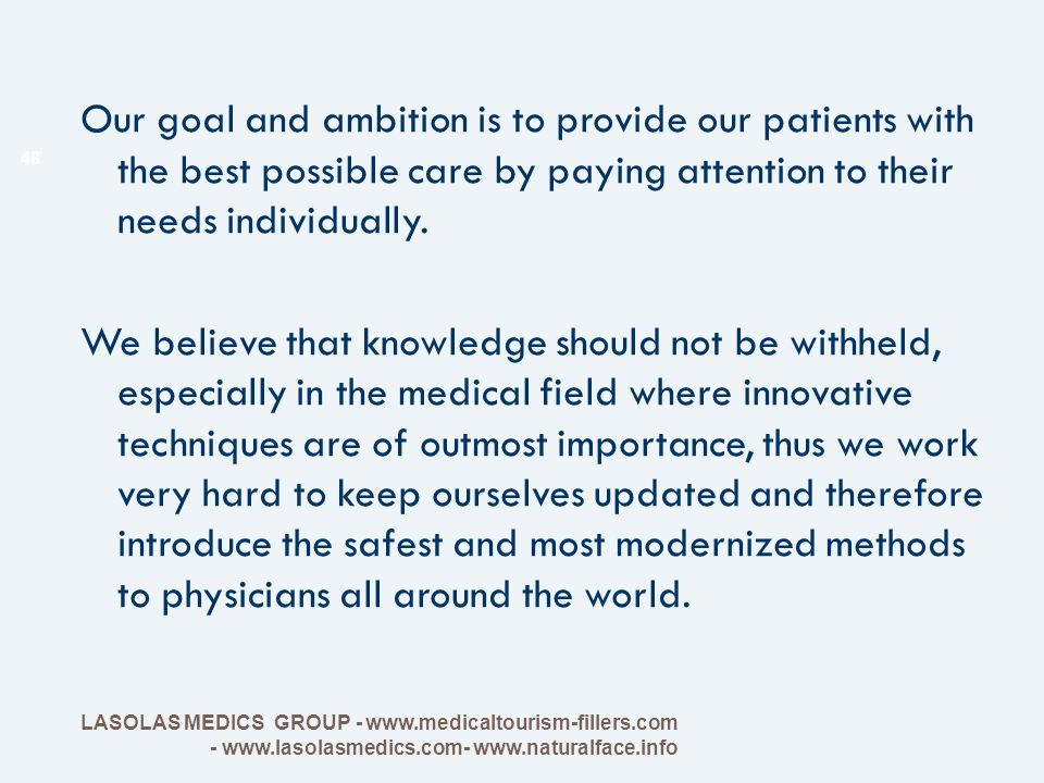 Our goal and ambition is to provide our patients with the best possible care by paying attention to their needs individually. We believe that knowledg