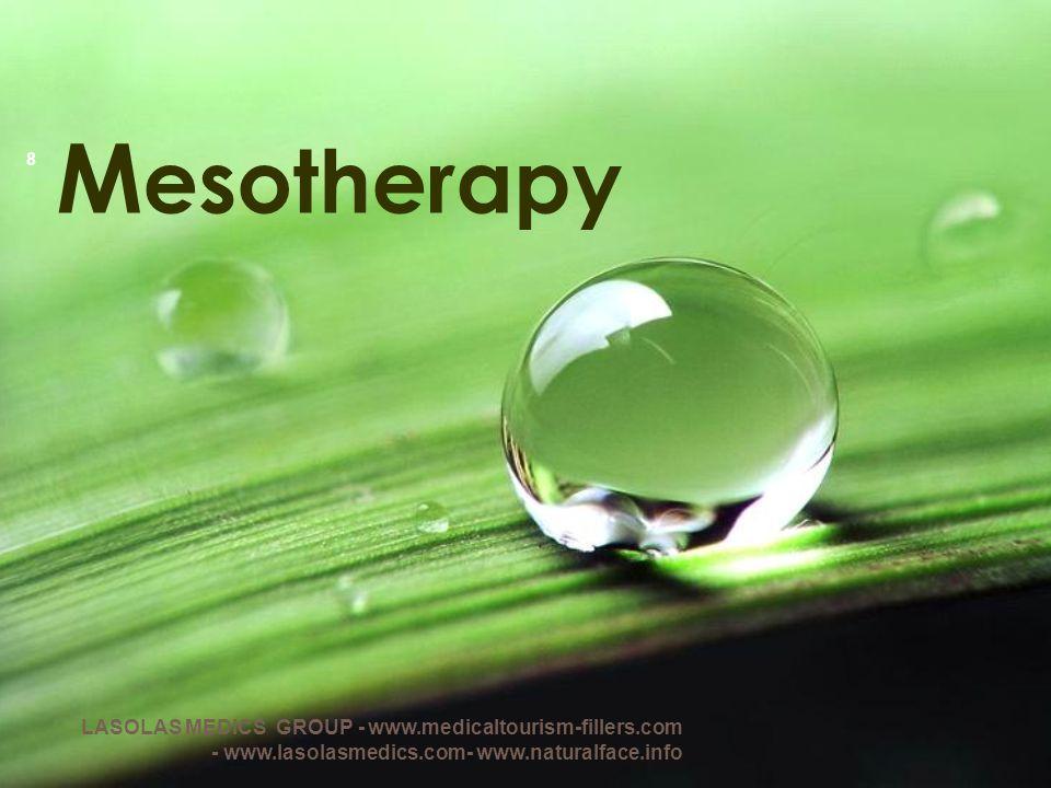 M esotherapy 8 LASOLAS MEDICS GROUP - www.medicaltourism-fillers.com - www.lasolasmedics.com- www.naturalface.info