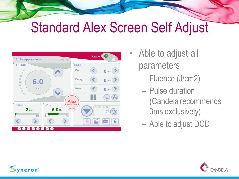 Standard Alex Screen Self Adjust Able to adjust all parameters –Fluence (J/cm2) –Pulse duration (Candela recommends 3ms exclusively) –Able to adjust D