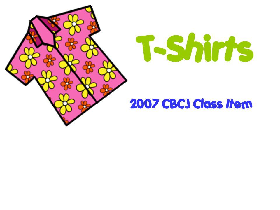 T-Shirts 2007 CBCJ Class Item