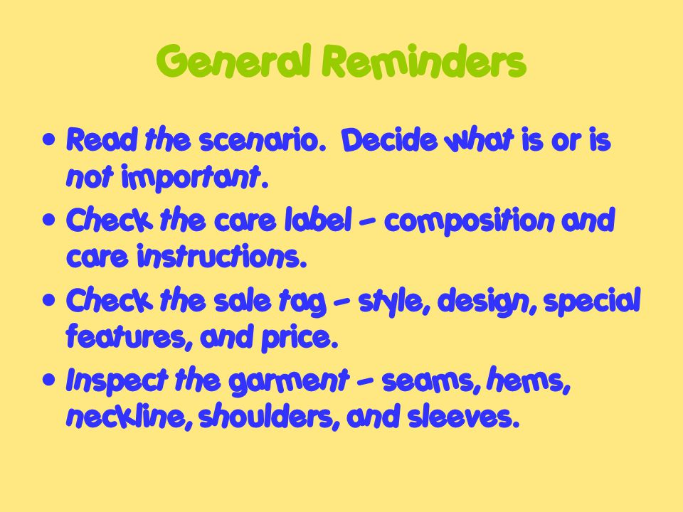General Reminders Read the scenario. Decide what is or is not important.