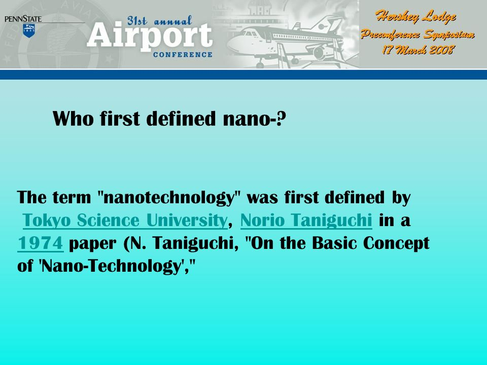 Presentation Outline *Who first defined nano-. Where are we using nano-stuff.