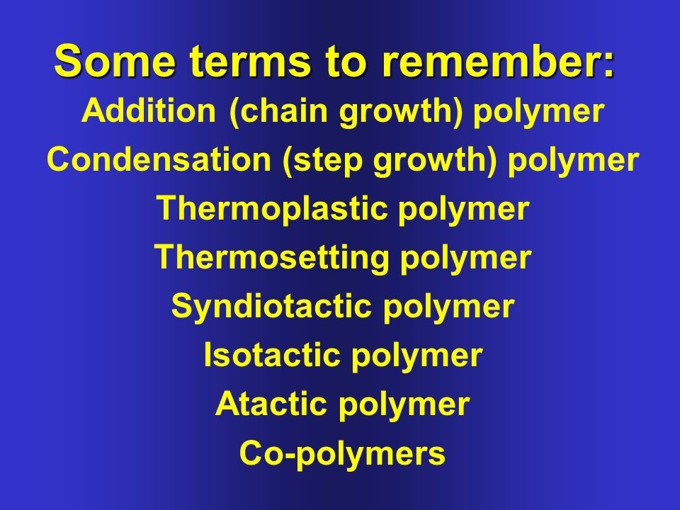 Some other interesting polymers: A tough ABS polymer Glyptal resin Polycarbonates Polyurethanes