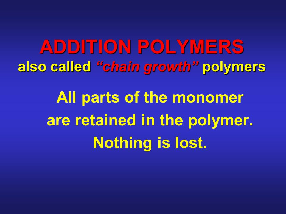 The monomers simply join to each other. – something like this: