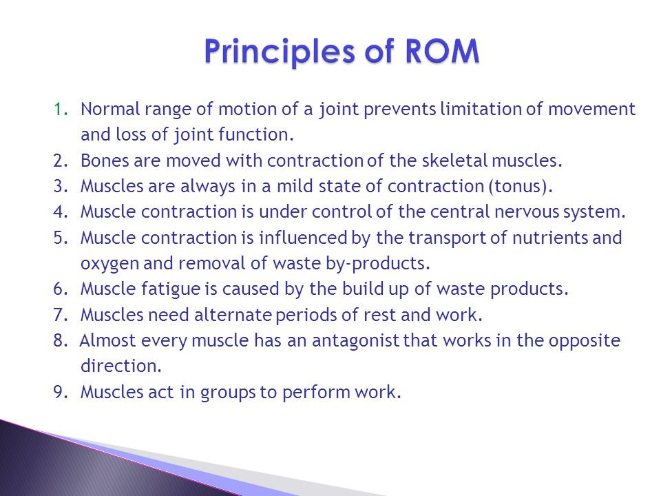 1.Normal range of motion of a joint prevents limitation of movement and loss of joint function.