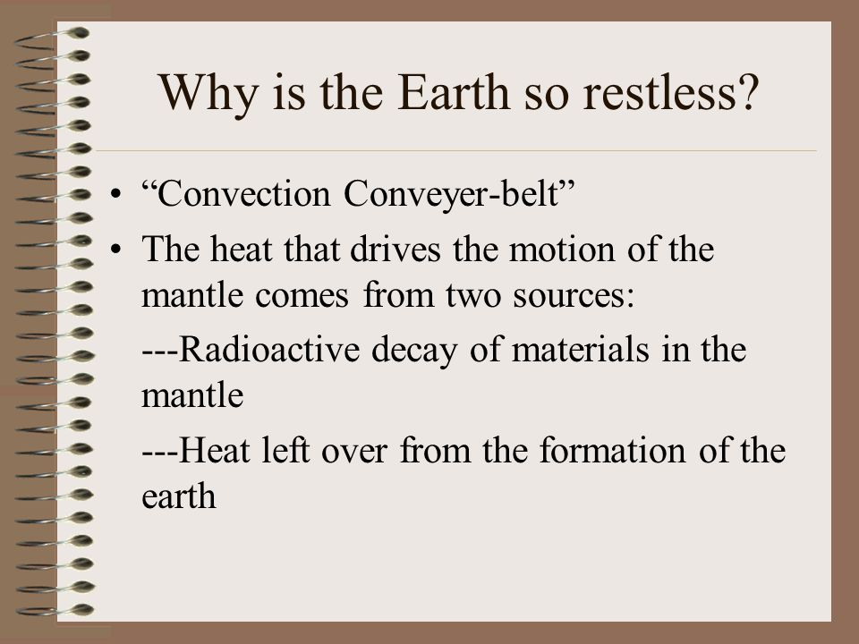 Why is the Earth so restless.