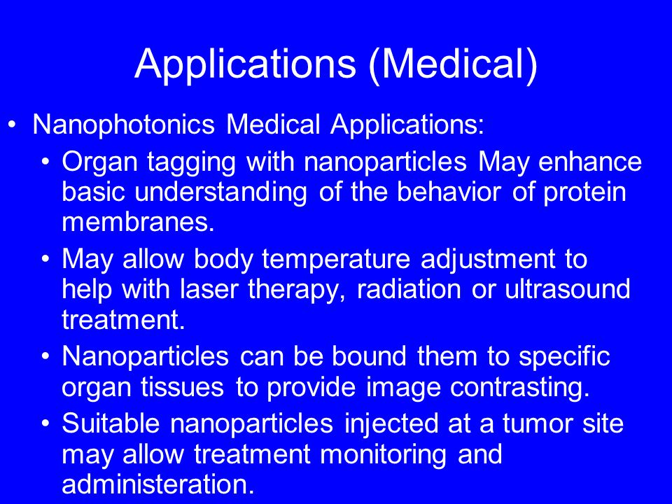 Applications (Medical)… Nanoparticles can be targeted to tumors.