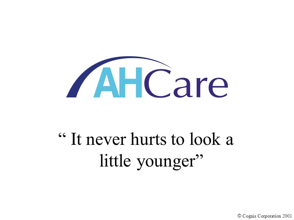 © Cognis Corporation 2001 Presentation Outline AHCare Concept What's known about AHAs Differentiation of AHCare Project status/Timelines Marketing concept