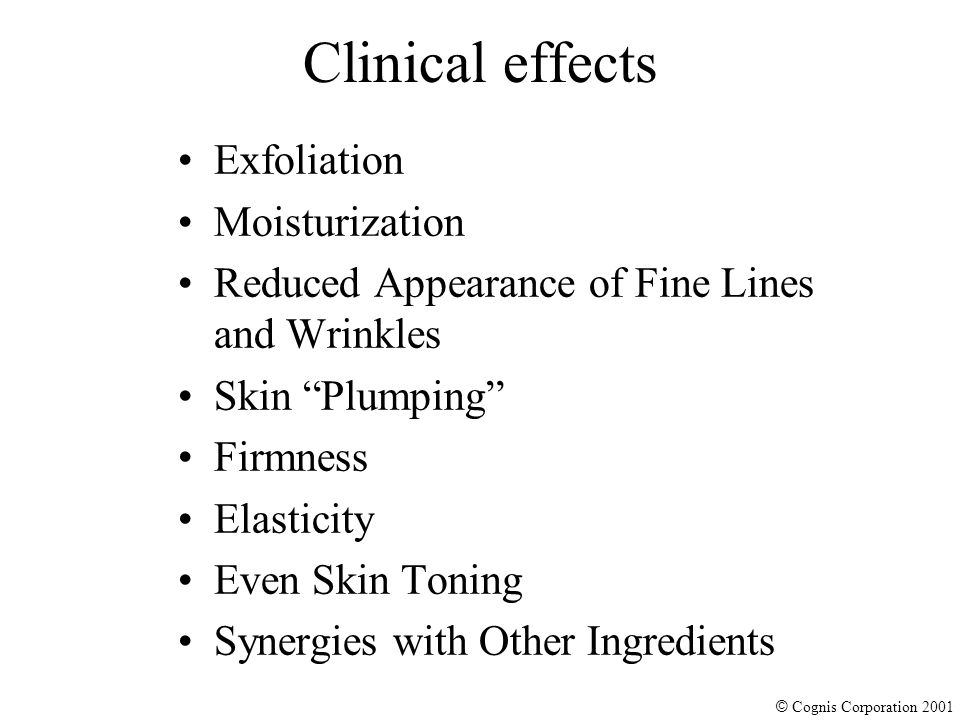 © Cognis Corporation 2001 Clinical effects Exfoliation Moisturization Reduced Appearance of Fine Lines and Wrinkles Skin Plumping Firmness Elasticity Even Skin Toning Synergies with Other Ingredients