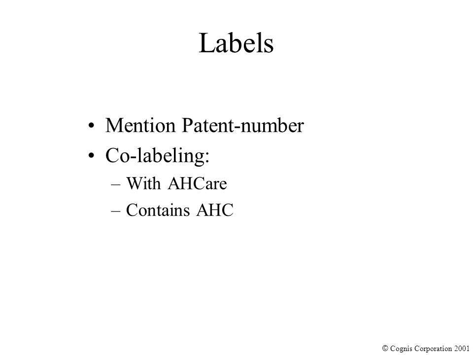 © Cognis Corporation 2001 Labels Mention Patent-number Co-labeling: –With AHCare –Contains AHC