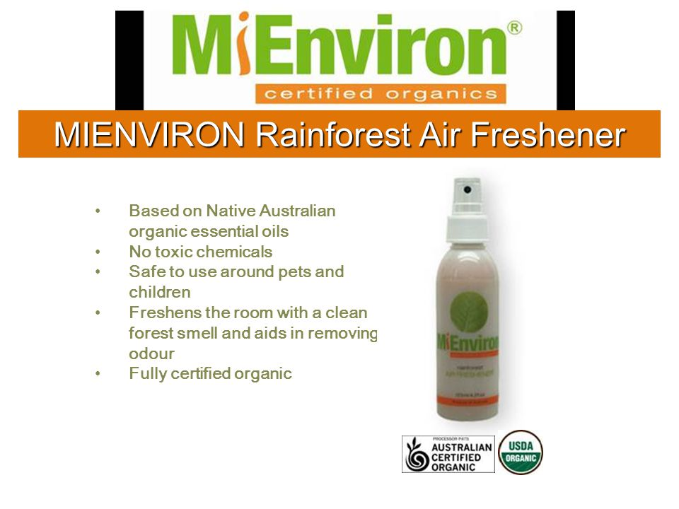 Based on Native Australian organic essential oils No toxic chemicals Safe to use around pets and children Freshens the room with a clean forest smell and aids in removing odour Fully certified organic MIENVIRON Rainforest Air Freshener