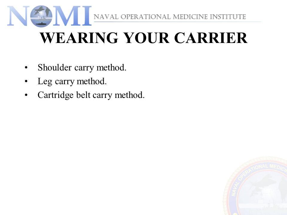WEARING YOUR CARRIER Shoulder carry method. Leg carry method. Cartridge belt carry method.