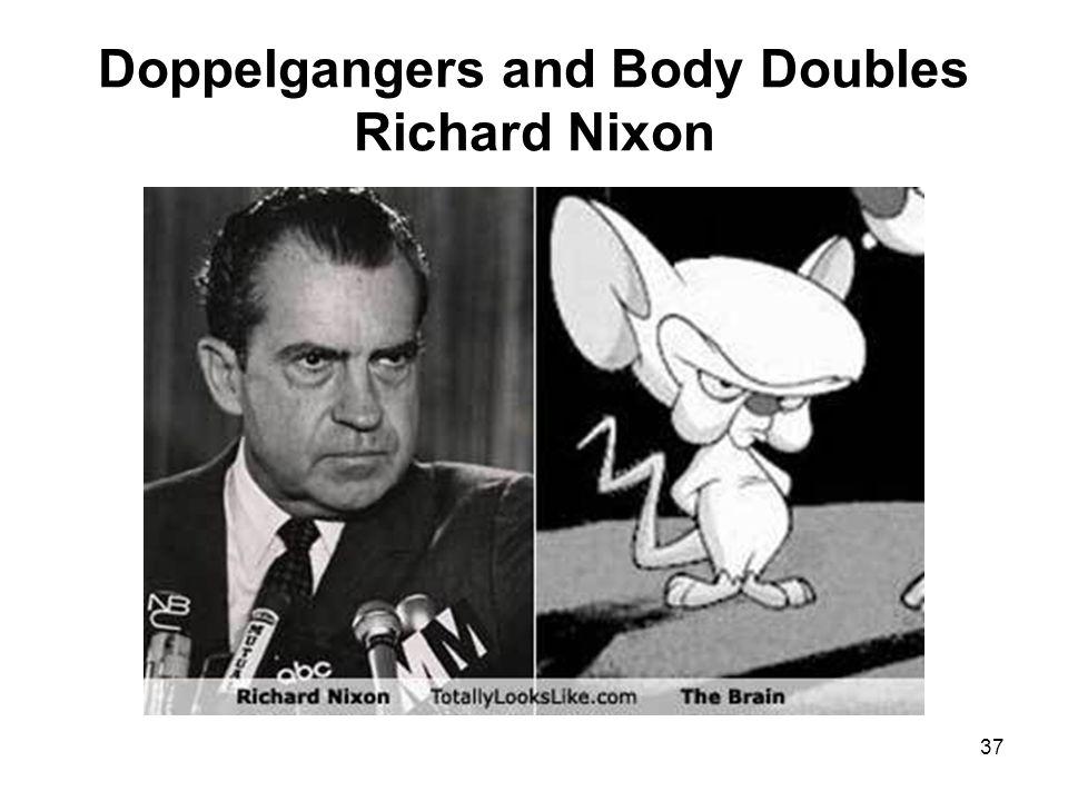 Doppelgangers and Body Doubles Richard Nixon 37