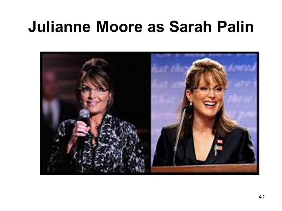 Julianne Moore as Sarah Palin 41