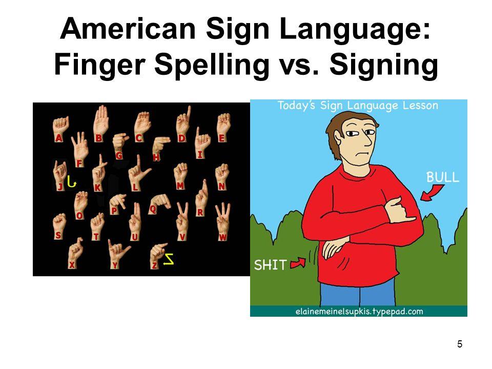 American Sign Language: Finger Spelling vs. Signing 5